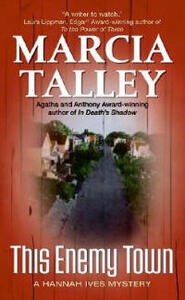 This Enemy Town: A Hannah Ives Mystery - Marcia Talley - cover