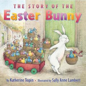 The Story Of The Easter Bunny - Katherine Tegen - cover