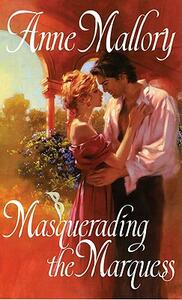Masquerading The Marquess - Anne Mallory - cover