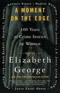 A Moment on the Edge: 100 Years of Crime Stories by Women - Elizabeth George - cover