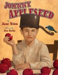 Johnny Appleseed: The Legend and the Truth - Jane Yolen - cover