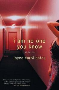 I Am No One You Know: Stories - Joyce Carol Oates - cover