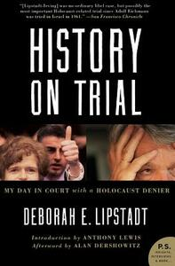 History on Trial: My Day in Court with a Holocaust Denier - Deborah E. Lipstadt - cover