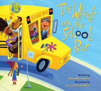 The Wheels on the School Bus - Mary-Alice Moore - cover
