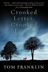 Crooked Letter, Crooked Letter - Tom Franklin - cover