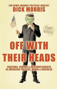 Off With Their Heads - Dick Morris - cover
