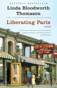 Liberating Paris - Linda Bloodworth Thomason - cover