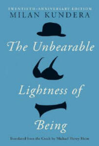 The Unbearable Lightness of Being: Twentieth Anniversary Edition - Milan Kundera - cover