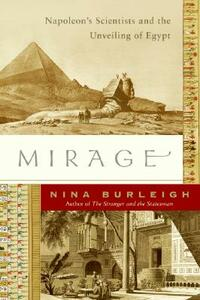 Mirage: Napoleon's Scientists and the Unveiling of Egypt - Nina Burleigh - cover
