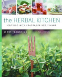 The Herbal Kitchen: Cooking With Fragrance And Flavor - Jerry Traunfeld - cover