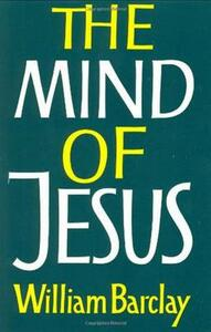 The Mind of Jesus - William Barclay - cover