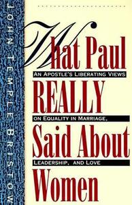 What Paul Really Said About Women - John Temple Bristow - cover