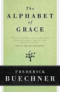 The Alphabet of Grace - Frederick Buechner - cover