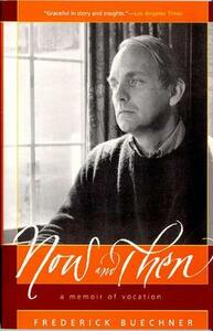 Now and Then: A Memoir of Vocation - Frederick Buechner - cover
