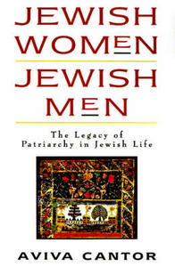 Jewish Women: The Legacy of Patriarchy in Jewish Life - Aviva Cantor,Callahan - cover