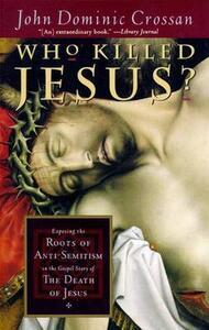 Who Killed Jesus? - John Dominic Crossan - cover