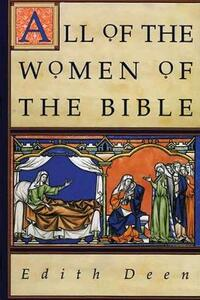 All of the Women of the Bible - Edith Deen - cover
