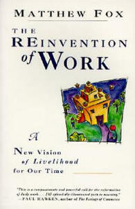 Reinvention of Work - Matthew Fox - cover
