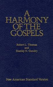 A Harmony of the Gospels - Robert L. Thomas,Stanley N. Gundry - cover