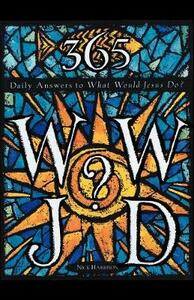 365 WWJD?: Daily Answers to What Would Jesus Do? - Nick Harrison - cover