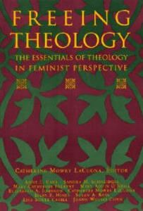 Freeing Theology - Catherine Mowry Lacugna - cover