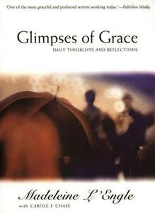 Glimpses of Grace: Daily Thoughts and Reflections - Madeleine L'Engle - cover