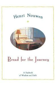 Bread For The Journey: A Daybook For Wisdom And Faith - Henri Nouwen - cover