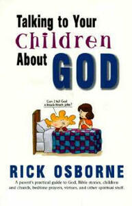 Talking to Your Children about God - Rick Osborne,Richard Osborne - cover