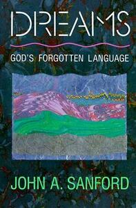 Dreams: God's Forgotten Language - John A. Sanford - cover