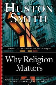 Why Religion Matters - Huston Smith - cover