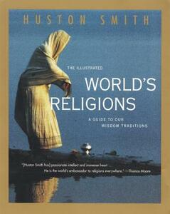 Illustrated World Religions - Huston Smith - cover