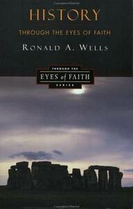 History Through the Eyes of Faith - Ronald Wells - cover