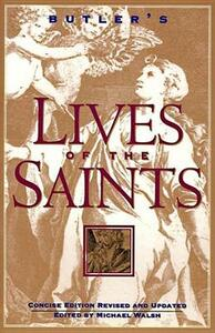 Butler's Lives of the Saints - Alban Butler,Michael J Walsh - cover