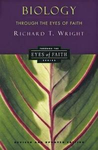 Biology Through the Eyes of Faith: Christian College Coalition Series - Richard Wright - cover