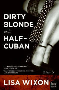 Dirty Blonde and Half-Cuban - Lisa Wixon - cover