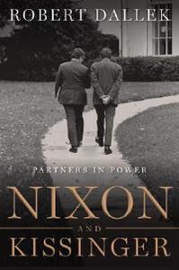 Nixon and Kissinger: Partners in Power - Robert Dallek - cover