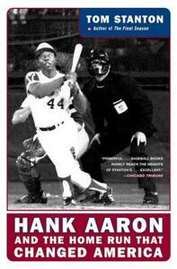 Hank Aaron And The Home Run That Changed America - Tom Stanton - cover