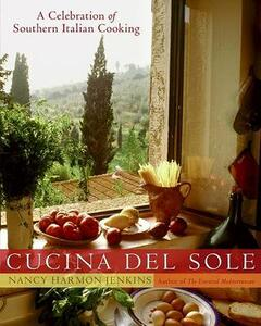 Cucina Del Sole: A Celebrations Of Southern Italian Cooking - Nancy Harmon-Jenkins - cover