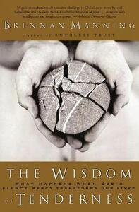Wisdom Of Tenderness - Brennan Manning - cover