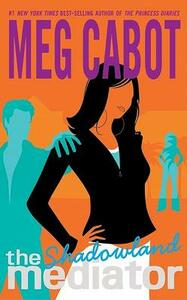 The Mediator #1: Shadowland - Meg Cabot - cover