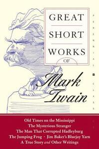 Great Short Works Of Mark Twain - Mark Twain - cover