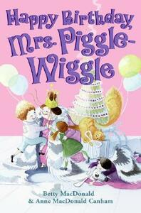 Happy Birthday, Mrs. Piggle-Wiggle - Betty MacDonald,Anne MacDonald Canham - cover