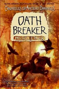 Chronicles of Ancient Darkness #5: Oath Breaker - Michelle Paver - cover