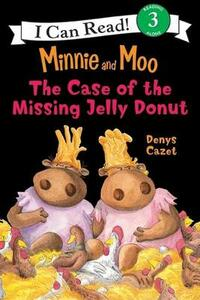 Minnie and Moo The Case of the Missing Jelly Donut - Denys Cazet - cover