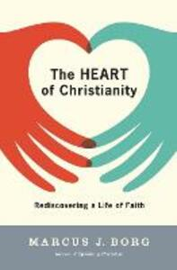 The Heart of Christianity - Marcus J. Borg - cover