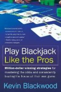 Play Blackjack Like the Pros - Kevin Blackwood - cover