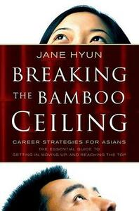 Breaking the Bamboo Ceiling: Career Strategies for Asians - Jane Hyun - cover
