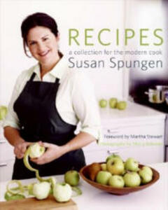 Recipes: A Collection for the Modern Cook - Susan Spungen - cover