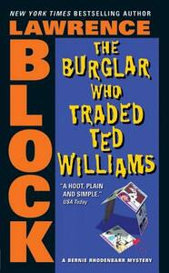The Burglar Who Traded Ted Williams - Lawrence Block - cover