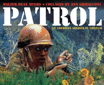 Patrol: An American Soldier in Vietnam - Walter Dean Myers - cover